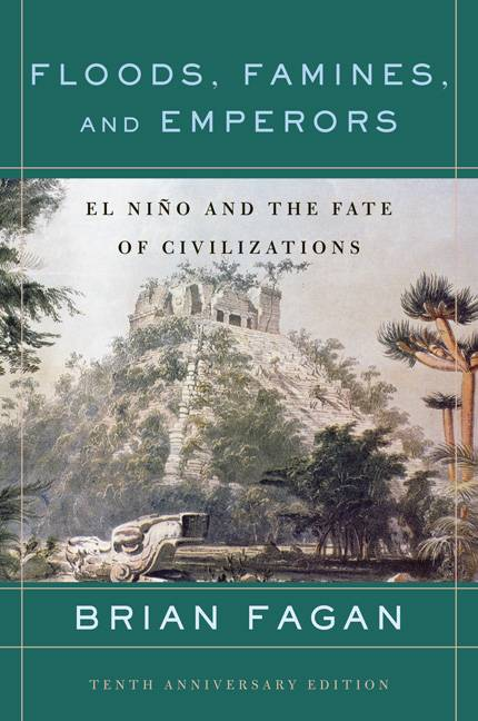 Floods, Famines, and Emperors By Fagan, Brian M.