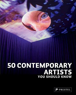 50 Contemporary Artists You Should Know By Weidermann, Christiane/ Finger, Brad